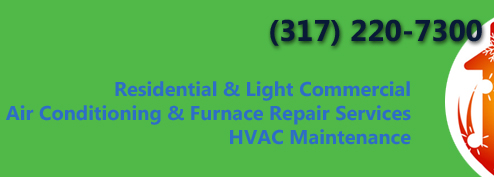 Call us today for AC and heating service!   (317) 220-7300